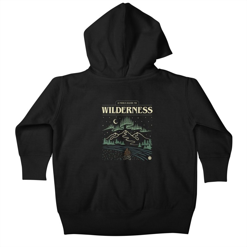 A Fool's Guide to Wilderness Kids Baby Zip-Up Hoody by Cody Weiler