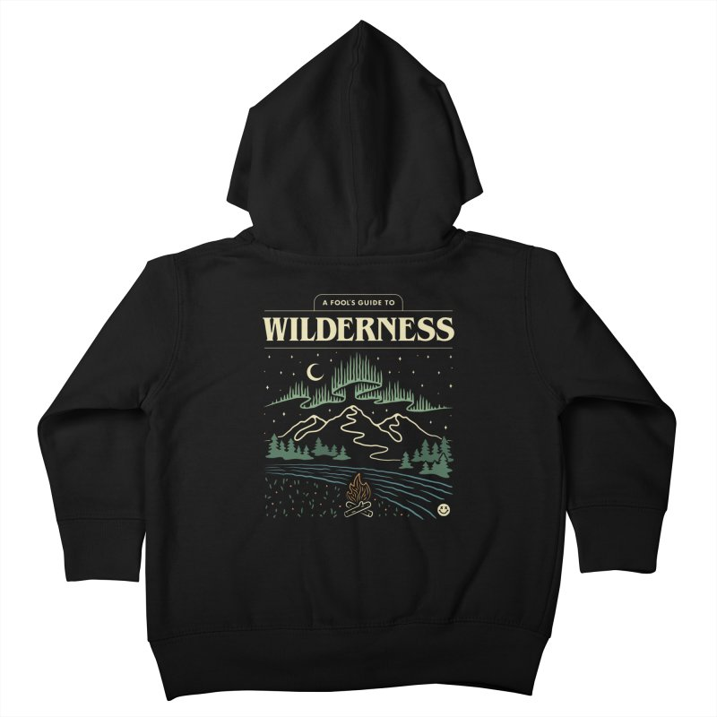 A Fool's Guide to Wilderness Kids Toddler Zip-Up Hoody by Cody Weiler