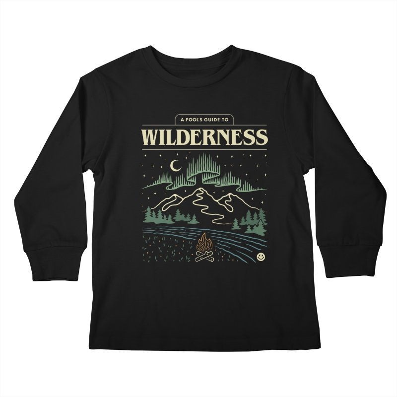 A Fool's Guide to Wilderness Kids Longsleeve T-Shirt by csw