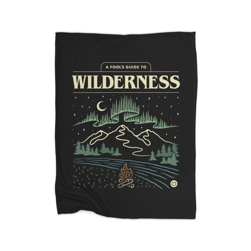 A Fool's Guide to Wilderness Home Blanket by csw