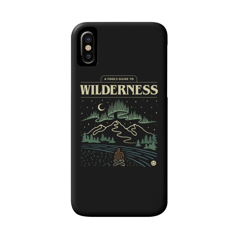 A Fool's Guide to Wilderness Accessories Phone Case by csw
