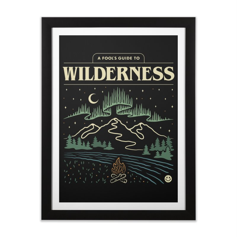 A Fool's Guide to Wilderness Home Framed Fine Art Print by csw