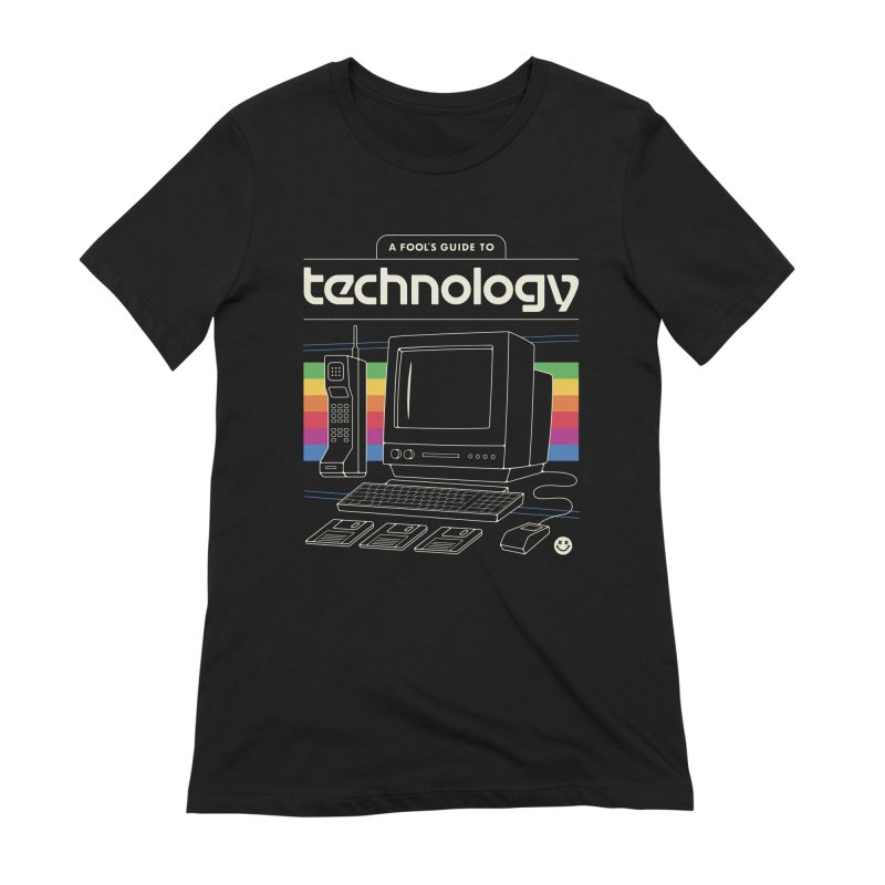 A Fool's Guide to Technology Women's Extra Soft T-Shirt by Cody Weiler