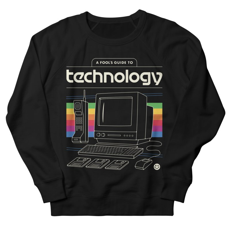A Fool's Guide to Technology Women's French Terry Sweatshirt by Cody Weiler