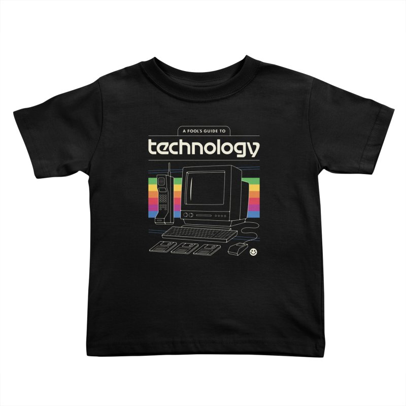 A Fool's Guide to Technology Kids Toddler T-Shirt by csw