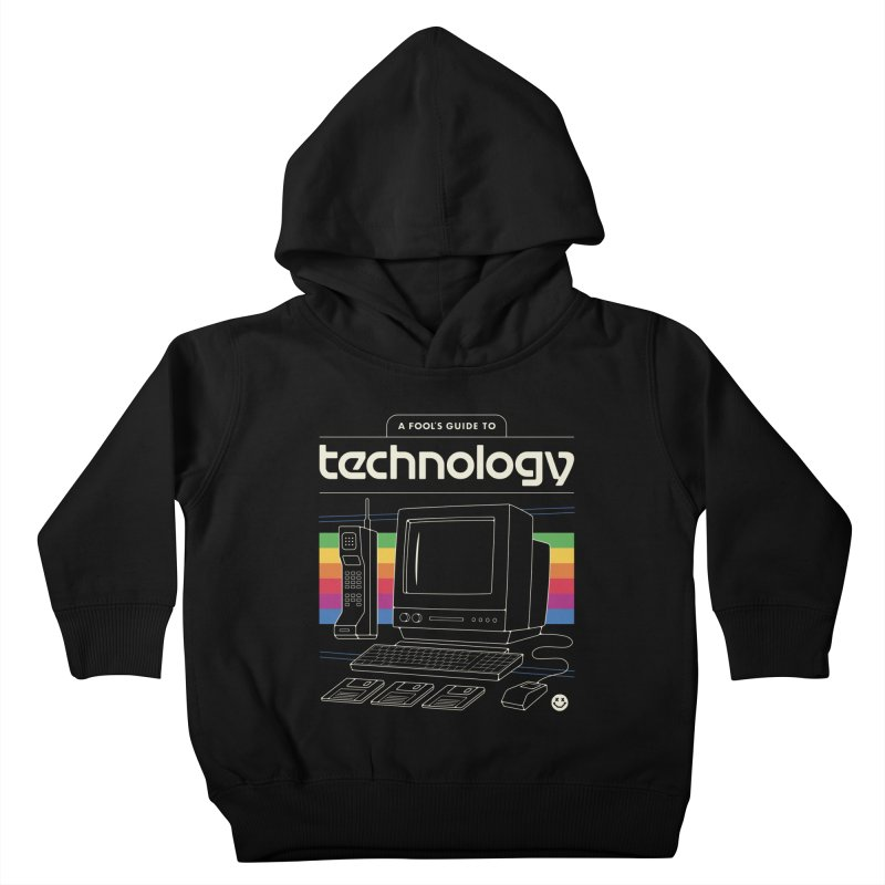 A Fool's Guide to Technology Kids Toddler Pullover Hoody by Cody Weiler