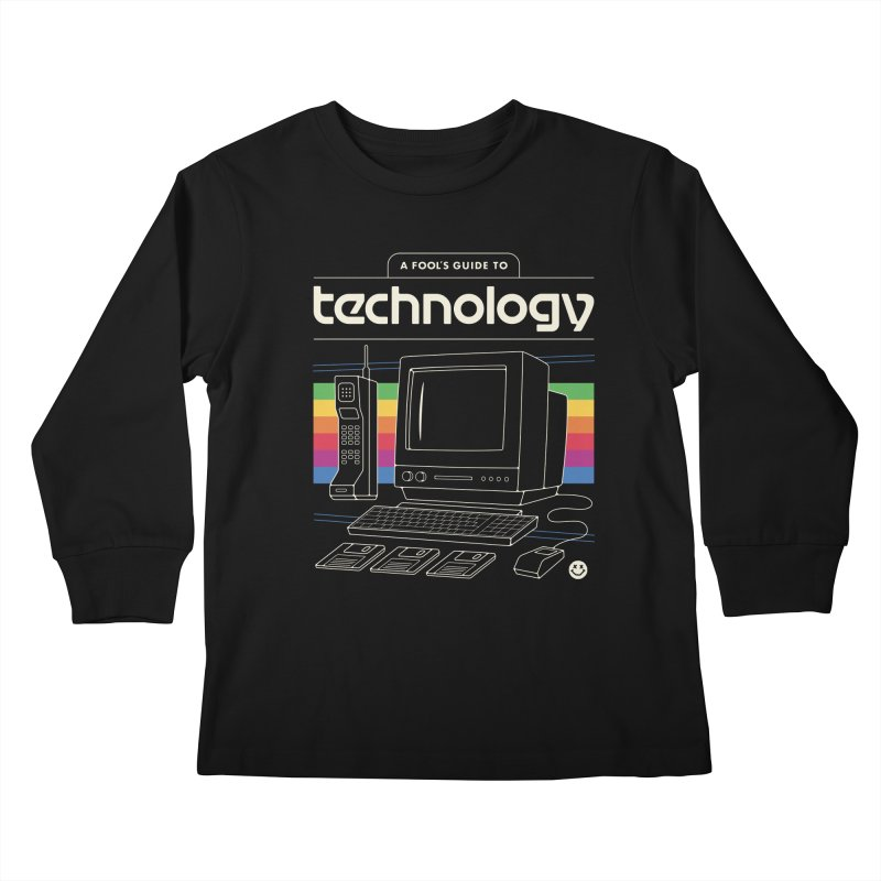 A Fool's Guide to Technology Kids Longsleeve T-Shirt by csw