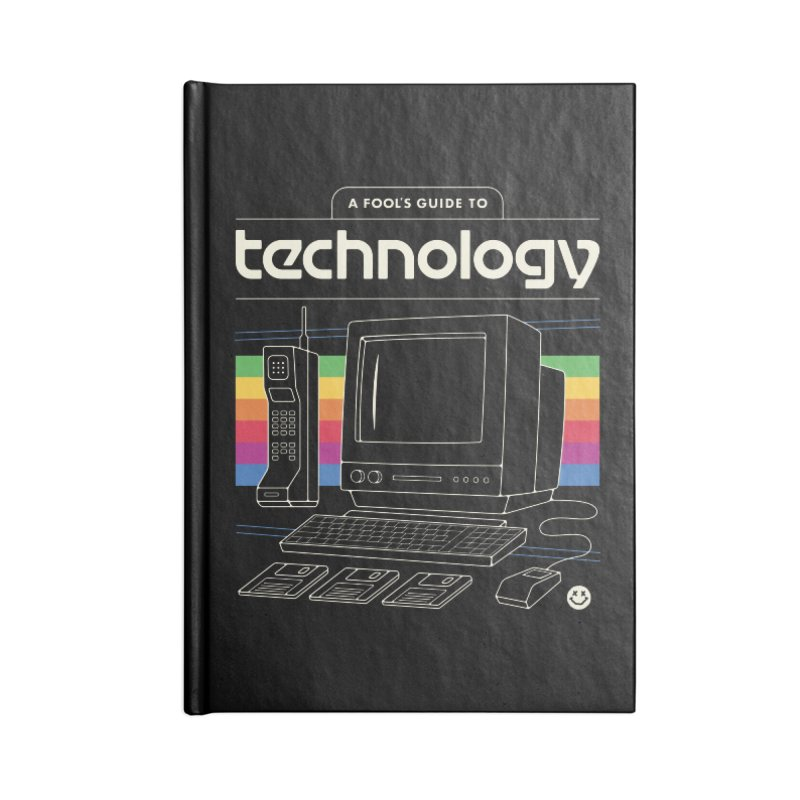 A Fool's Guide to Technology Accessories Notebook by csw