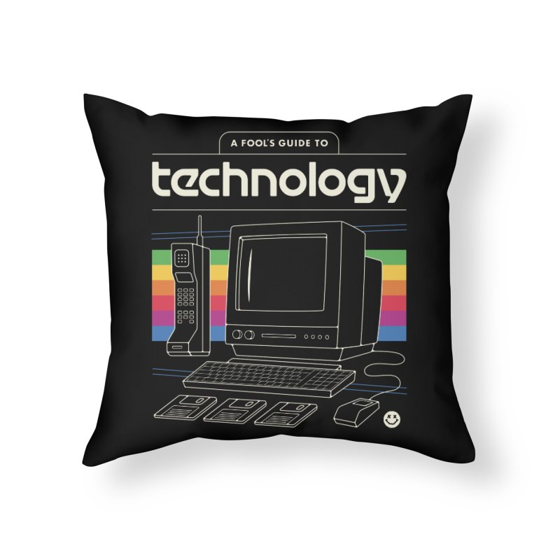 A Fool's Guide to Technology Home Throw Pillow by csw