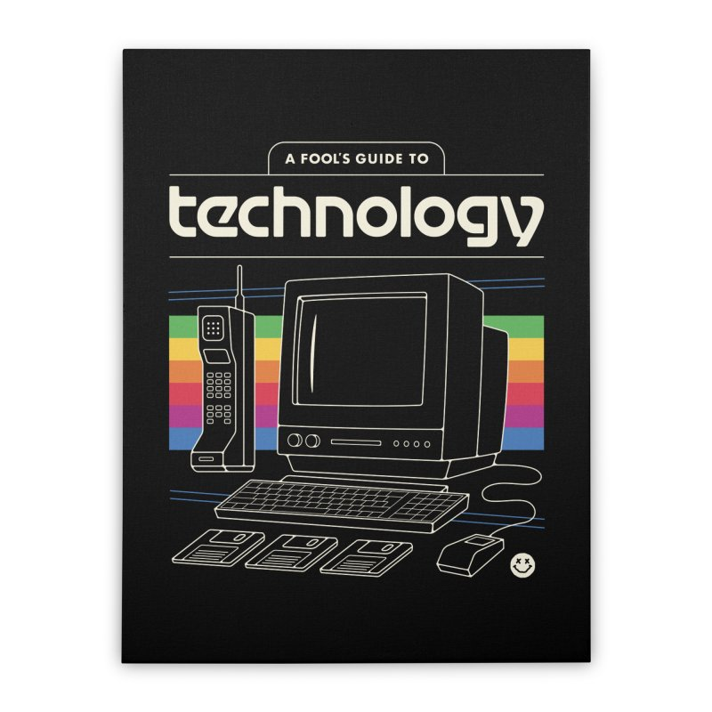 A Fool's Guide to Technology Home Stretched Canvas by csw
