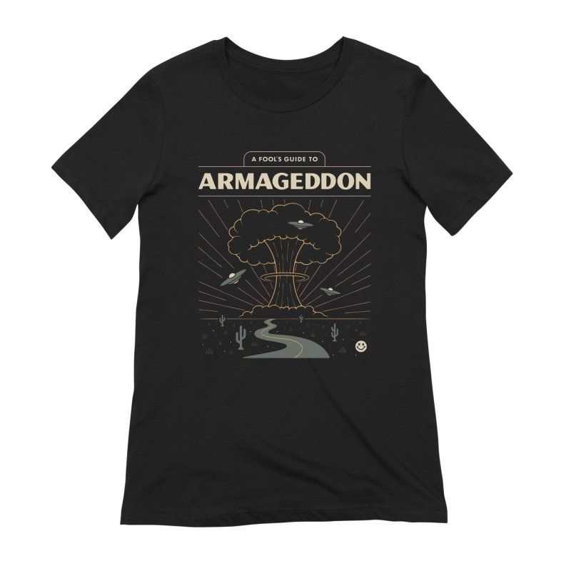 A Fool's Guide to Armageddon Women's Extra Soft T-Shirt by Cody Weiler