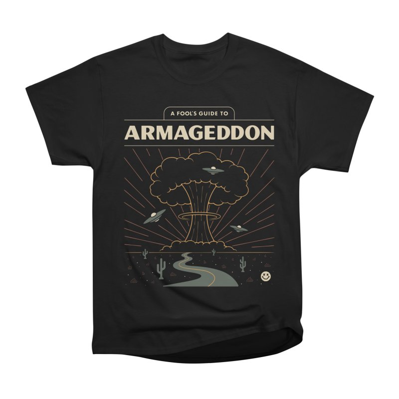 A Fool's Guide to Armageddon Women's Heavyweight Unisex T-Shirt by csw