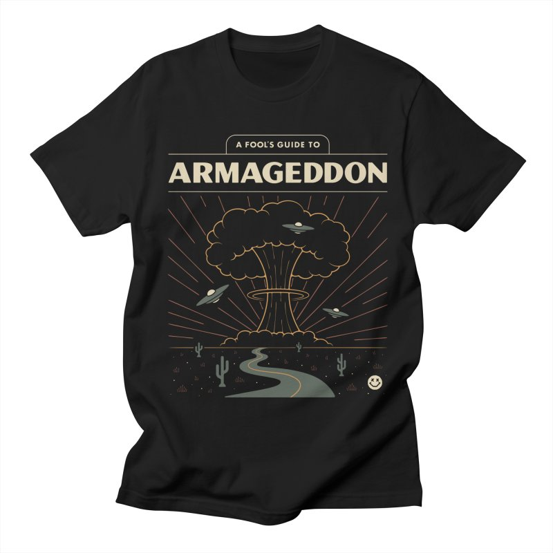 A Fool's Guide to Armageddon Women's Regular Unisex T-Shirt by csw