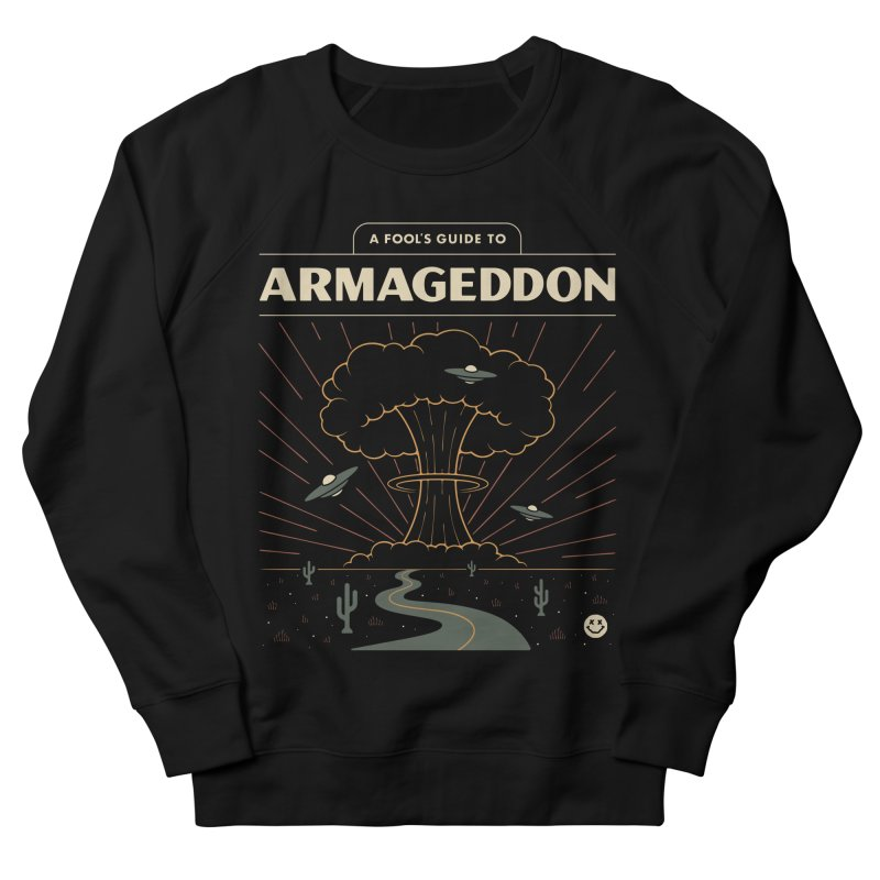 A Fool's Guide to Armageddon Women's French Terry Sweatshirt by Cody Weiler
