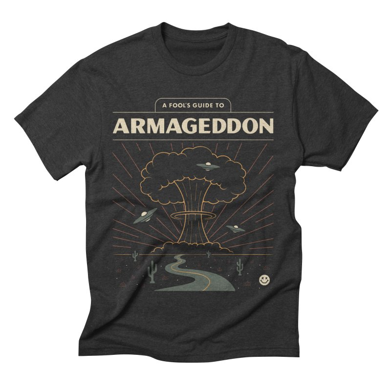 A Fool's Guide to Armageddon Men's Triblend T-Shirt by csw
