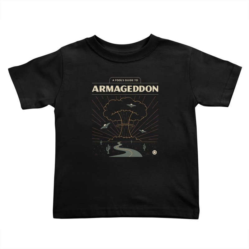 A Fool's Guide to Armageddon Kids Toddler T-Shirt by csw