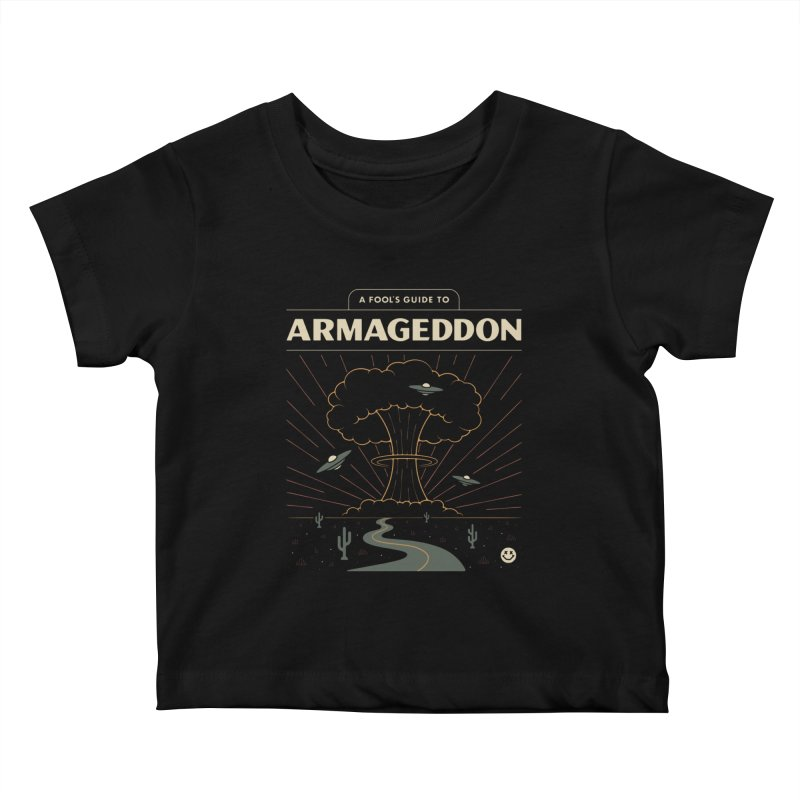 A Fool's Guide to Armageddon Kids Baby T-Shirt by csw