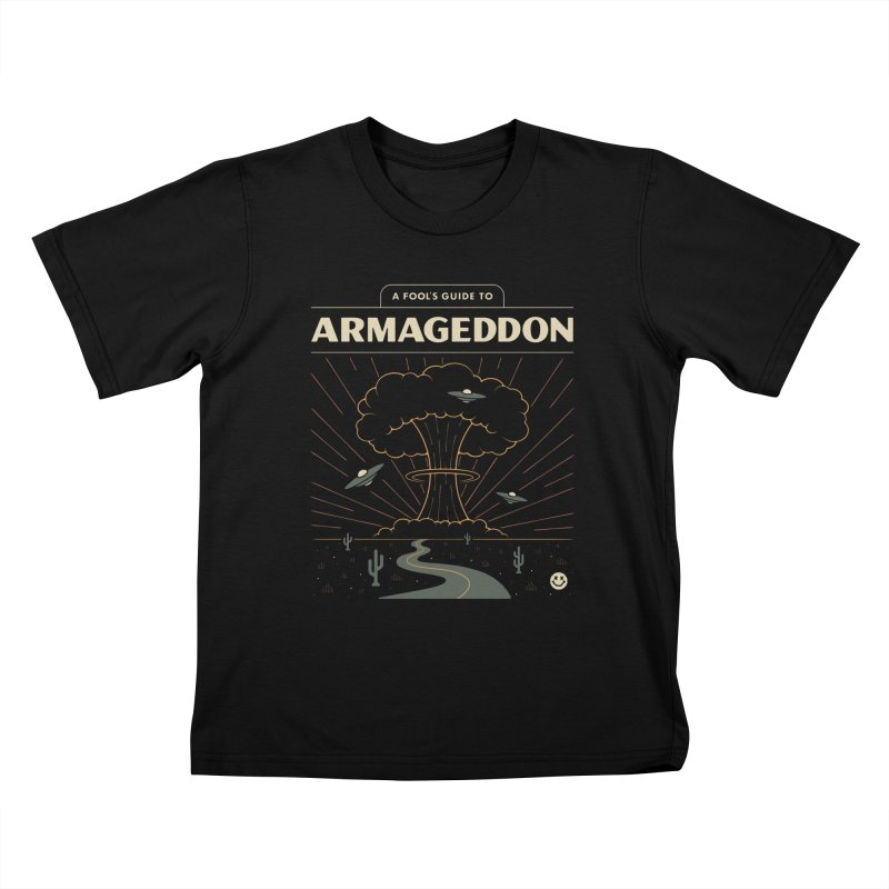 A Fool's Guide to Armageddon Kids T-Shirt by csw