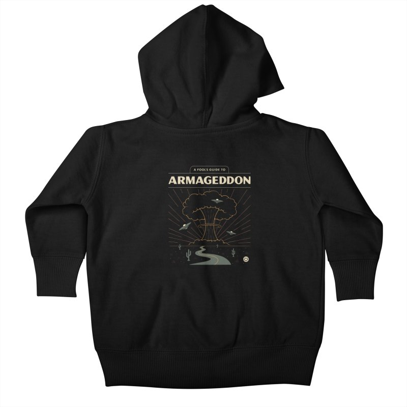 A Fool's Guide to Armageddon Kids Baby Zip-Up Hoody by csw