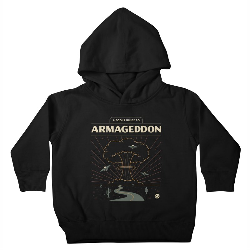 A Fool's Guide to Armageddon Kids Toddler Pullover Hoody by Cody Weiler