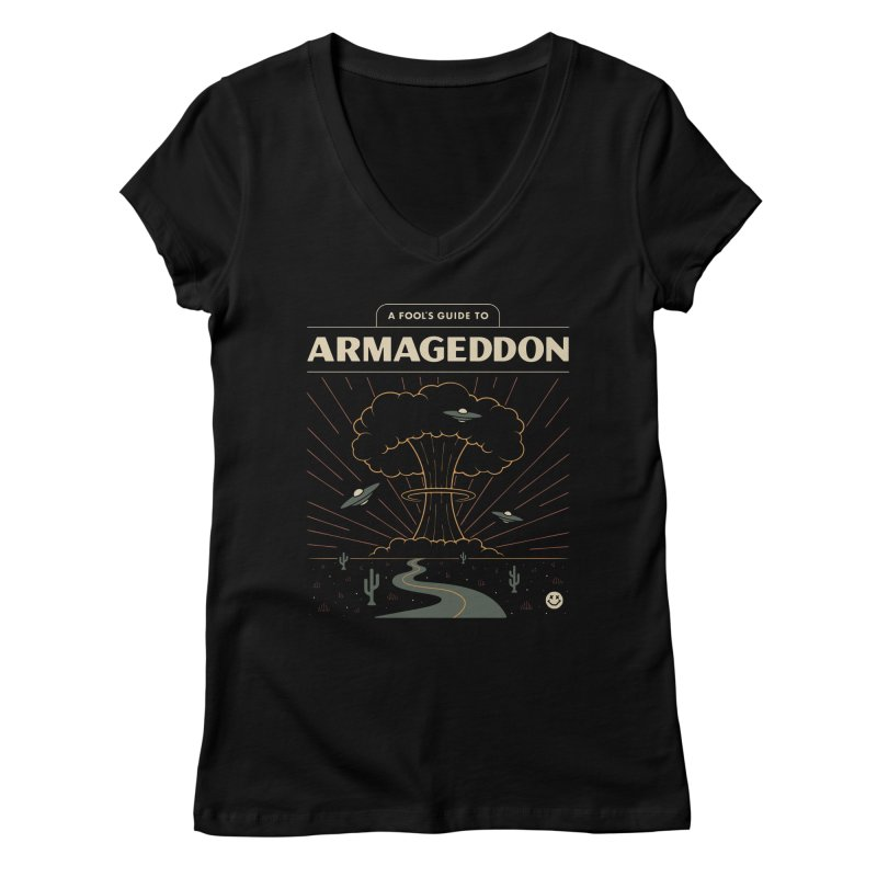 A Fool's Guide to Armageddon Women's Regular V-Neck by csw