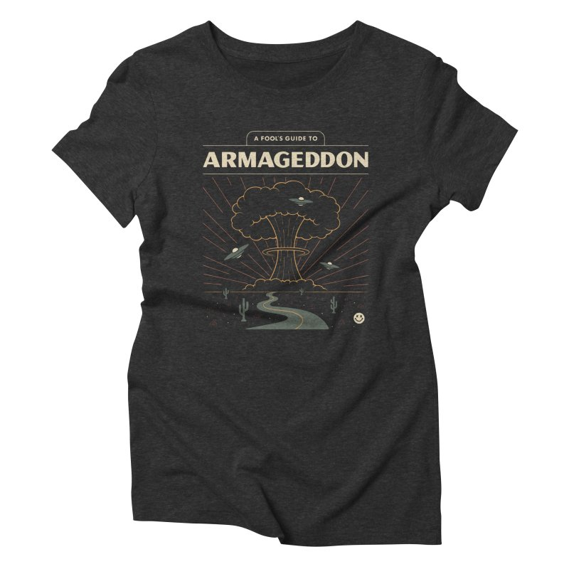 A Fool's Guide to Armageddon Women's Triblend T-Shirt by csw