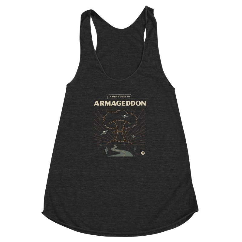 A Fool's Guide to Armageddon Women's Racerback Triblend Tank by csw
