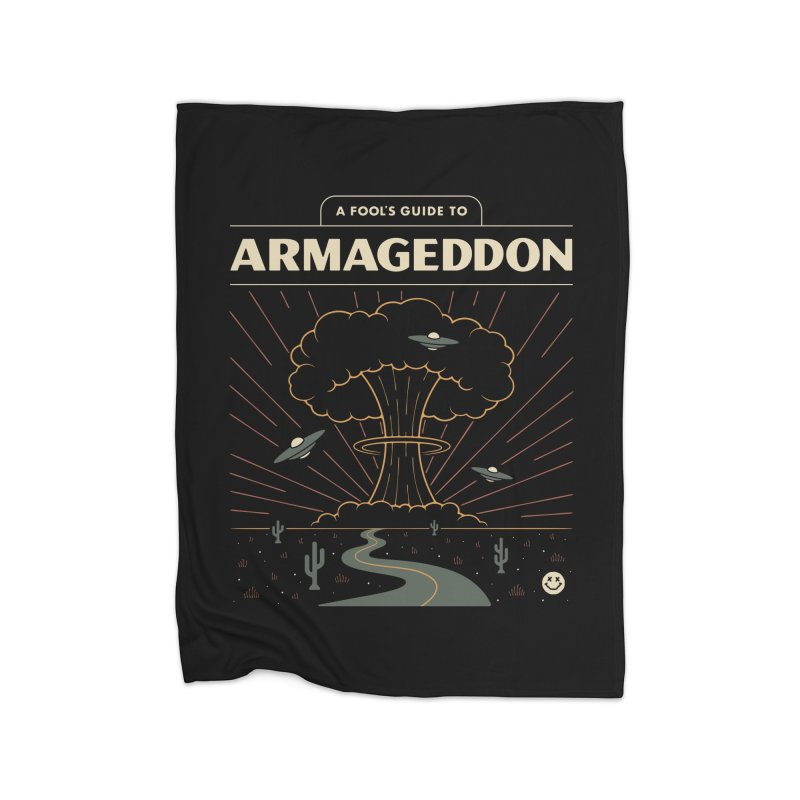 A Fool's Guide to Armageddon Home Blanket by csw