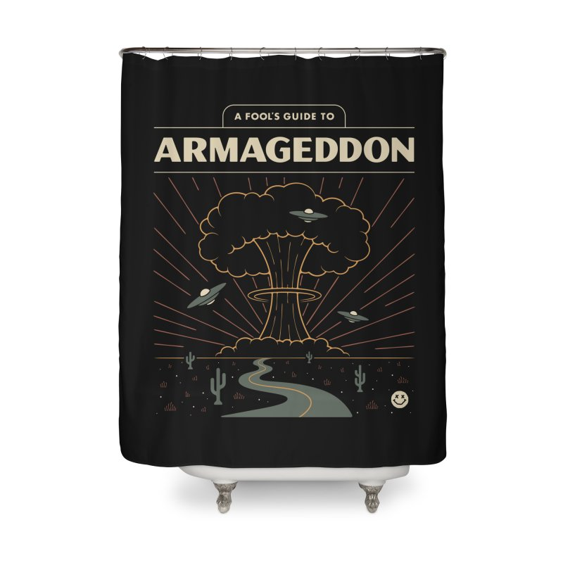 A Fool's Guide to Armageddon Home Shower Curtain by csw