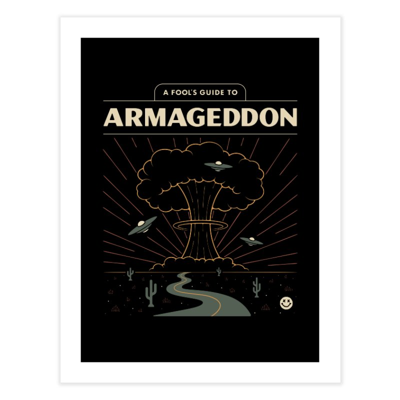 A Fool's Guide to Armageddon Home Fine Art Print by Cody Weiler