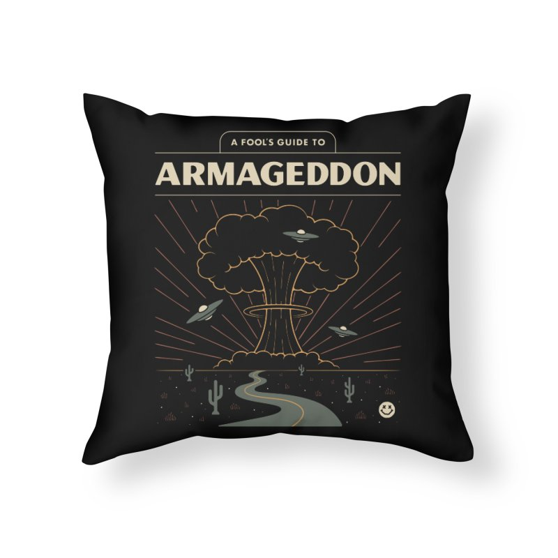 A Fool's Guide to Armageddon Home Throw Pillow by csw