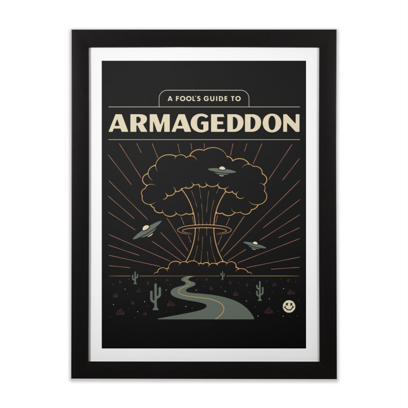 A Fool's Guide to Armageddon Home Framed Fine Art Print by csw