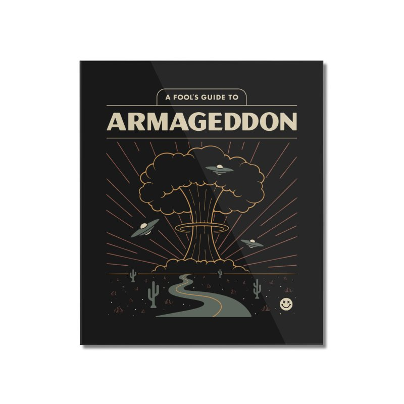 A Fool's Guide to Armageddon Home Mounted Acrylic Print by csw