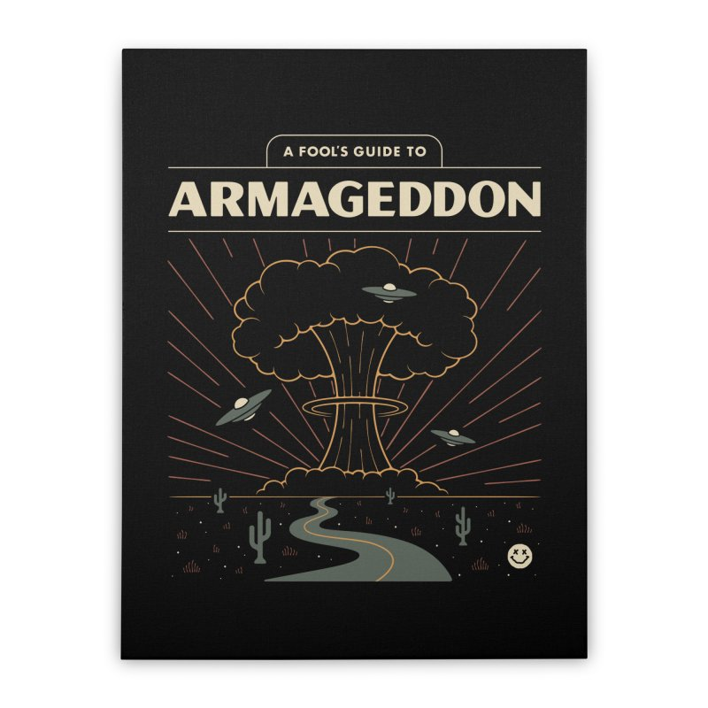A Fool's Guide to Armageddon Home Stretched Canvas by csw
