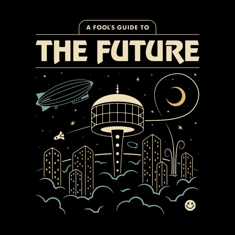 A Fool's Guide to the Future by Cody Weiler
