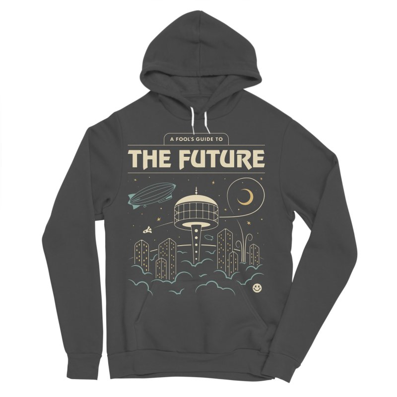 A Fool's Guide to the Future Men's Sponge Fleece Pullover Hoody by csw