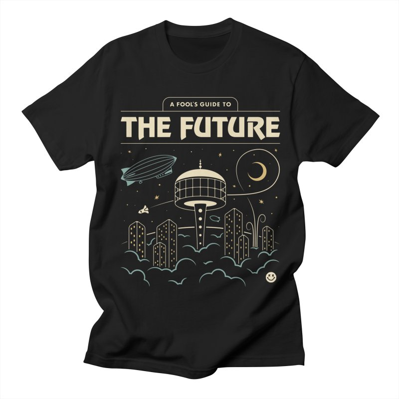 A Fool's Guide to the Future Women's Regular Unisex T-Shirt by csw
