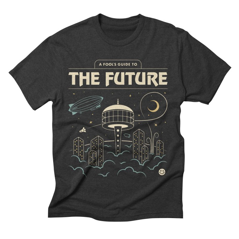 A Fool's Guide to the Future Men's Triblend T-Shirt by csw