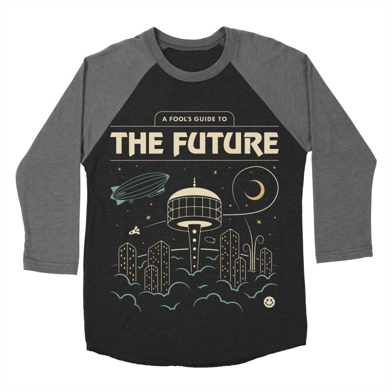 A Fool's Guide to the Future Women's Baseball Triblend Longsleeve T-Shirt by Cody Weiler