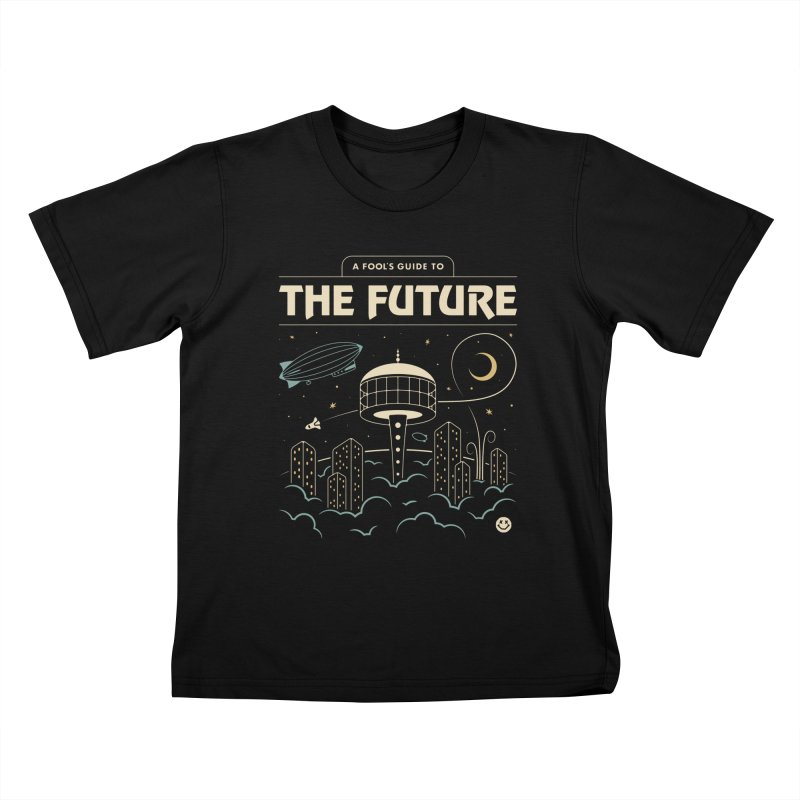 A Fool's Guide to the Future Kids T-Shirt by csw
