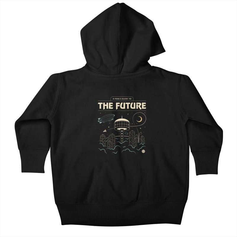 A Fool's Guide to the Future Kids Baby Zip-Up Hoody by csw