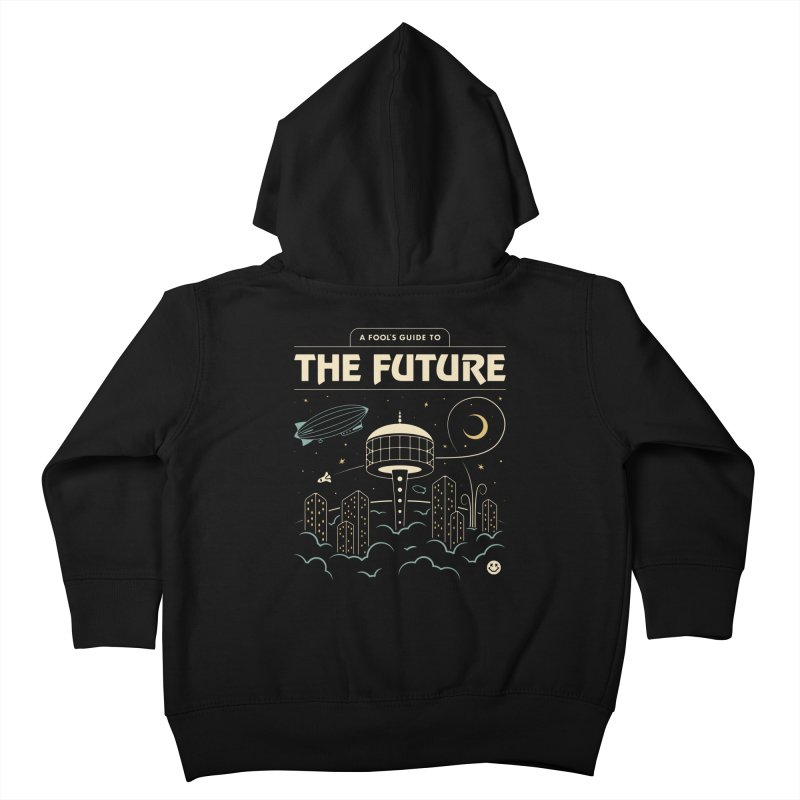 A Fool's Guide to the Future Kids Toddler Zip-Up Hoody by csw