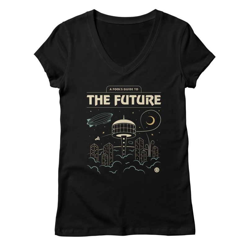 A Fool's Guide to the Future Women's Regular V-Neck by csw