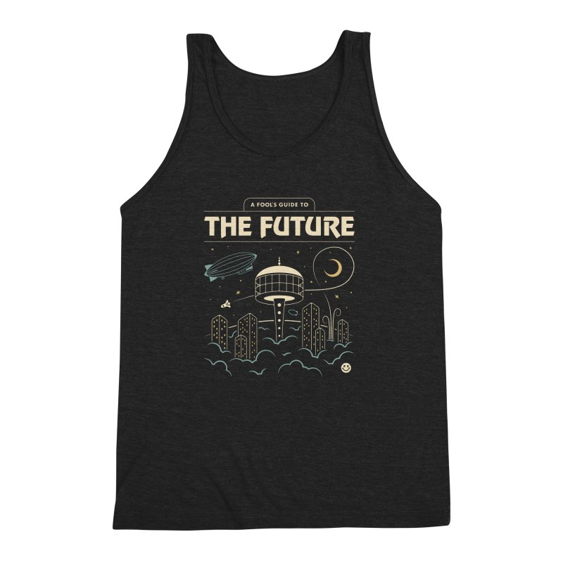 A Fool's Guide to the Future Men's Triblend Tank by csw