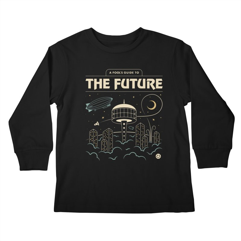 A Fool's Guide to the Future Kids Longsleeve T-Shirt by csw