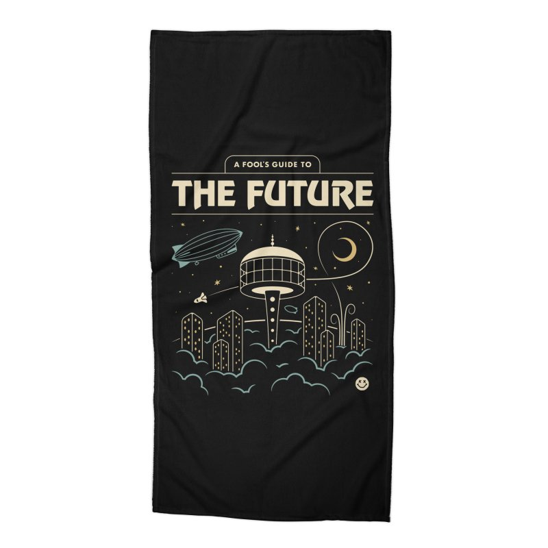 A Fool's Guide to the Future Accessories Beach Towel by csw