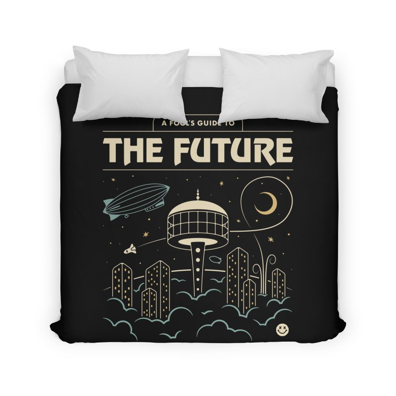 A Fool's Guide to the Future Home Duvet by csw