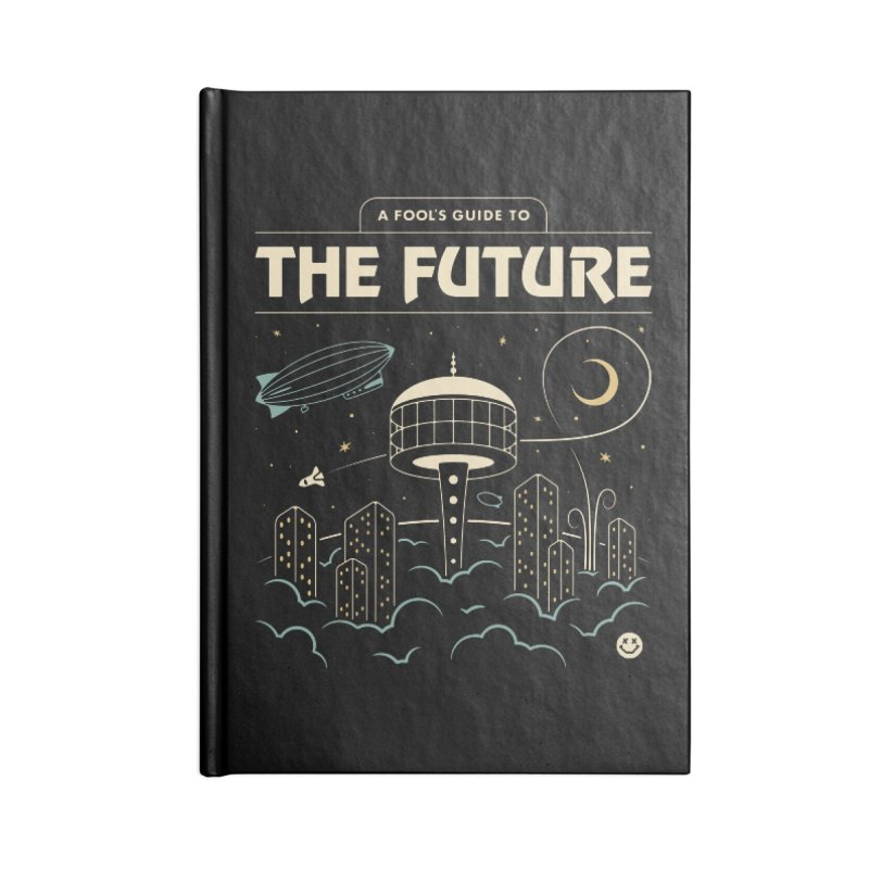 A Fool's Guide to the Future Accessories Notebook by csw