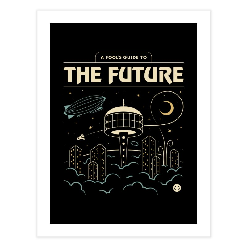 A Fool's Guide to the Future Home Fine Art Print by csw