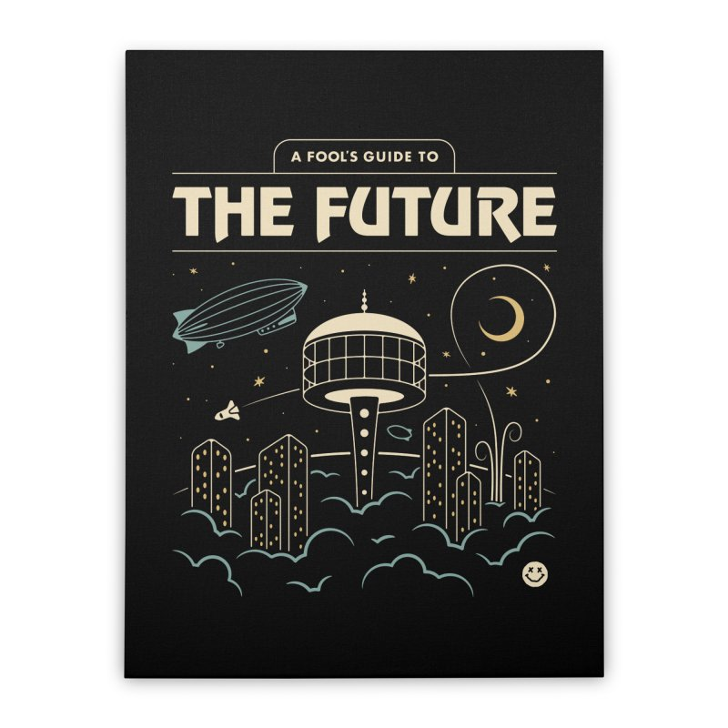 A Fool's Guide to the Future Home Stretched Canvas by csw